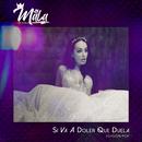 Si Va A Doler Que Duela (Versión Pop)/Victoria La Mala