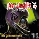 19: Die Dämonenfabrik/Jack Slaughter - Tochter des Lichts