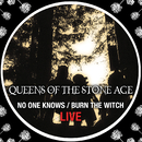 No One Knows/Burn The Witch (Live)/Queens Of The Stone Age