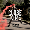 Close To Me/Óscar Martínez