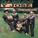 Vienen Los Recuerdos/Carlos Y José