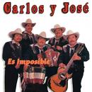 Es Imposible/Carlos Y José