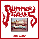 No Shadow/Summer Thieves
