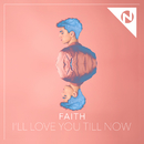 I'll Love You Till Now/FAITH