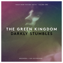 Darkly Stumbles/The Green Kingdom