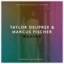 Weaver/Taylor Deupree, Markus Fischer