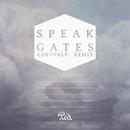 Gates (EXROYALE Remix)/Speak