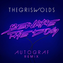 Beware The Dog (Autograf Remix)/The Griswolds