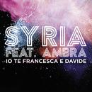 Io Te Francesca E Davide (feat. Ambra Angiolini)/Syria