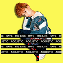 The Line (Acoustic)/RAYE