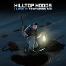 I Love It (feat. Sia)/Hilltop Hoods