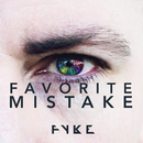 Favorite Mistake/FYKE