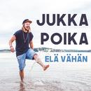 Elä Vähän/Jukka Poika