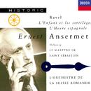 Ravel: L'Heure espagnole; L'Enfant et les sortilèges / Debussy: Le Martyre de Saint Sébastien/Ernest Ansermet, L'Orchestre de la Suisse Romande