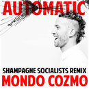 Automatic (Shampagne Socialists Remix)/Mondo Cozmo