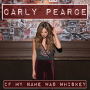 If My Name Was Whiskey/Carly Pearce