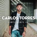 Simplemente Fui/Carlos Torres