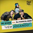 Vem Jogando (feat. DJ Marcelinho)/MC Uchoa
