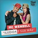 Iludida É Sua Mãe/Mc Wendell