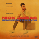 Remember I Told You (Frank Walker Remix) (feat. Anne-Marie, Mike Posner)/Nick Jonas