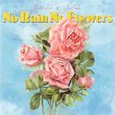 No Rain No Flowers/Charlie Heat, Ant Beale