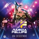 Vai Descendo (Ao Vivo)/Márcia Fellipe