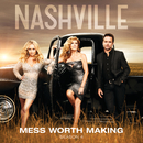 Mess Worth Making (feat. Aubrey Peeples)/Nashville Cast