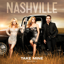 Take Mine (feat. Connie Britton, Alicia Witt)/Nashville Cast
