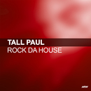 Rock Da House/Tall Paul
