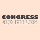 40 Miles/Congress