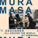 All Around The World (67 Version) (feat. Desiigner, 67)/Mura Masa