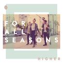 Higher/For All Seasons