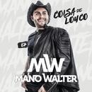 Coisa De Louco EP/Mano Walter