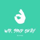 Wir sind okay/KAYEF