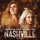 Learning How To Lose You (feat. Kaitlin Doubleday)/Nashville Cast