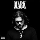 MARK/Bobby Raps