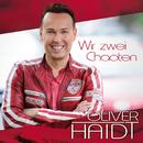Wir zwei Chaoten/Oliver Haidt