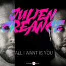 All I Want Is You/Julien Creance
