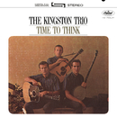 Time To Think/The Kingston Trio