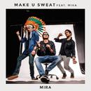 Mira (feat. Mika)/Make U Sweat