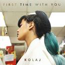 First Time With You/KOLAJ