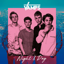 Night & Day/The Vamps
