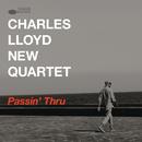Passin' Thru (Live)/Charles Lloyd New Quartet