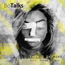 Know U Anymore (feat. Sarah Hyland)/BoTalks