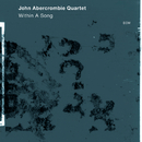 Within A Song/John Abercrombie Quartet