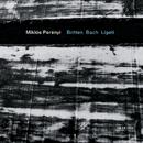 Britten / Bach / Ligeti/Miklós Perényi
