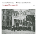 Songs Of Thessaloniki/Savina Yannatou, Primavera en Salonico