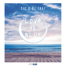 Love Is Blue (feat. Lecis)/Marcelo CIC, DJ Thai