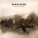 Count On Me/Judah Kelly