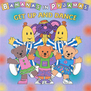 Get Up And Dance/Bananas In Pyjamas